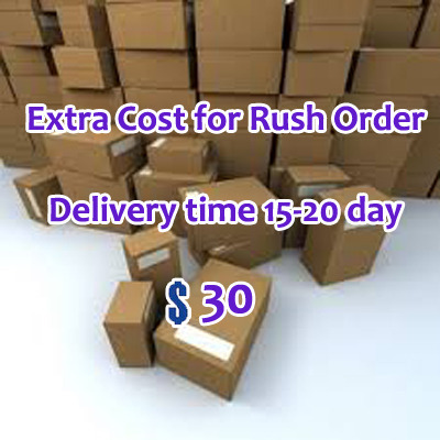 Extra Cost of Rush Order, Get goods within 10  days